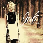 Some of Us - Single by Juli
