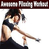 Awesome Piloxing Workout (A Hybrid of Boxing and Pilates!) by Various Artists