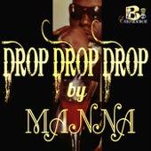 Drop Drop Drop by Manna