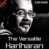 The Versatile Hariharan by Hariharan