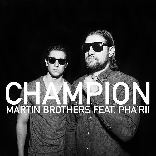 Champion (feat. Pha'rii) by Martin Brothers