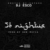 56 Nights by DJ Esco