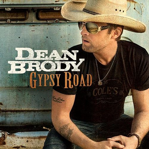 Gypsy Road by Dean Brody