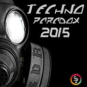 Techno Paradox 2015 by Various Artists