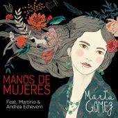 Manos de Mujeres (feat. Martirio & Andrea Echeverri) by Marta Gomez