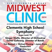 2014 Midwest Clinic: Clements High School Symphony (Live) by Various Artists