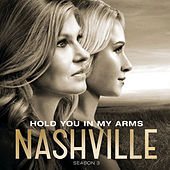 Hold You In My Arms by Nashville Cast
