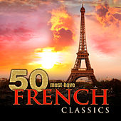 50 Must-Have French Classics by Various Artists