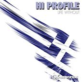 Life Without by Hi Profile