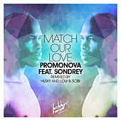 Match Our Love (feat. Sondrey) by Promonova