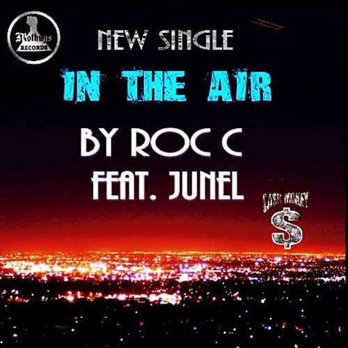 In The Air by Roc 'C'