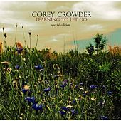 Learning to Let Go (Special Edition) by Corey Crowder