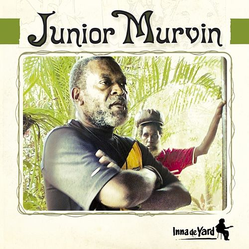 Inna De Yard by Junior Murvin