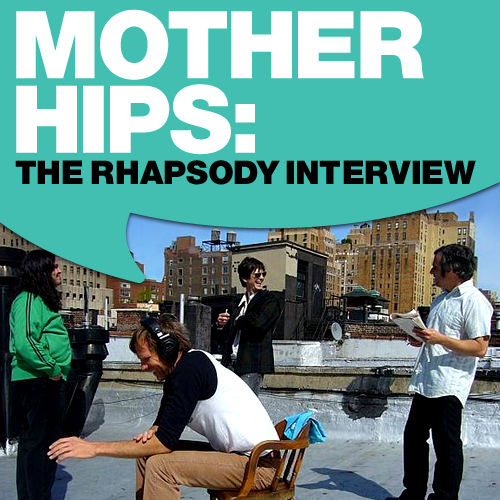 The Mother Hips: The Rhapsody Interview by The Mother Hips