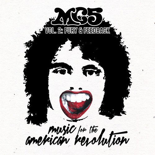 Music for the American Revolution, Vol. 2: Fury & Feedback (Live) by MC5