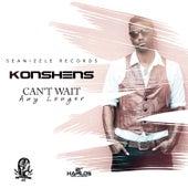 Can't Wait Any Longer - Single by Konshens