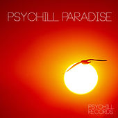 Psychill Paradise by Various Artists