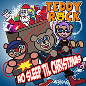 No Sleep Till Christmas by Teddy Rock