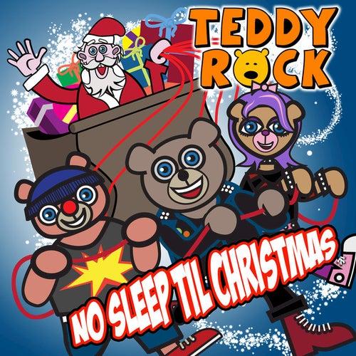 No Sleep Till Christmas by Teddy Rock