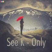 Only by Seek