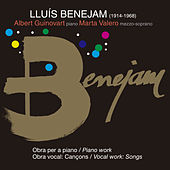 Lluís Benejam I Agell: Obra Per a Piano I Vocal by Albert Guinovart