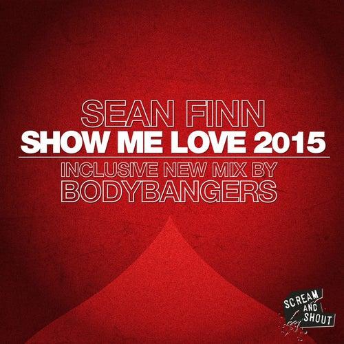 Show Me Love 2015 (Pt. 3) von Sean Finn