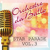 Orchestre da ballo: Star Parade, Vol. 3 by Various Artists