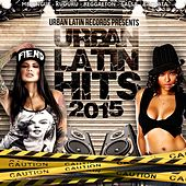 Urban Latin Hits 2015, Vol. 1 (Merengue, Reggaeton, Kuduro, Salsa, Bachata, Latin Fitness, Cubaton, Dembow, Latin Club Hits) by Various Artists