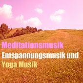 Meditationsmusik (Entspannungsmusik und Yoga Musik Collection) by Various Artists
