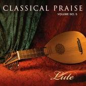 Classical Praise Volume 5: Lute by John Mock