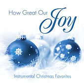 How Great Our Joy by J. Daniel Smith