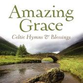 Amazing Grace Celtic Hymns & Blessings by David Huntsinger