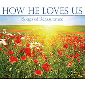 How He Loves Us - Songs of Reassurance by Mark Baldwin