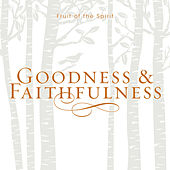 Fruit of the Spirit - Goodness & Faithfulness by J. Daniel Smith