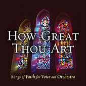 How Great Thou Art Songs of Faith by Various Artists