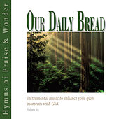 Hymns of Praise & Wonder by Our Daily Bread