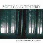 Softly & Tenderly: Classic Piano Meditations by Phillip Keveren