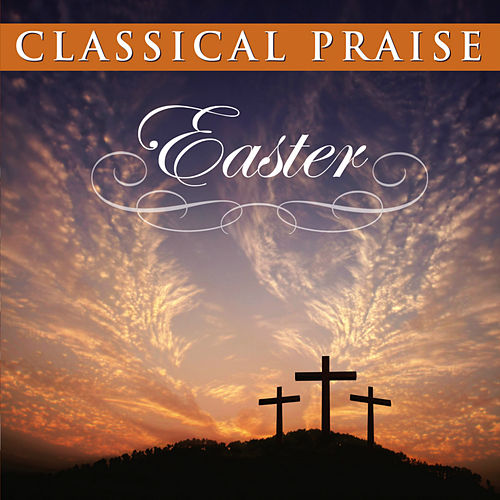 Classical Praise: Easter by Phillip Keveren
