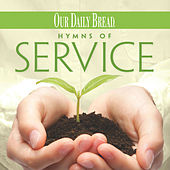 Our Daily Bread: Hymns of Service by Mark Baldwin