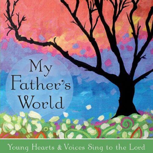 My Father's World by David Huntsinger