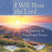 I Will Bless the Lord: A Journey of Prayer & Praise by Mark Baldwin