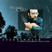Starkindler by Michael Card