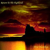 Return to the Highlands by Pete Hawkes