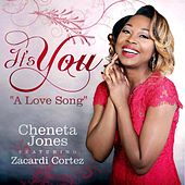 It's You (A Love Song) [feat. Zacardi Cortez] by Cheneta Jones