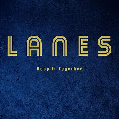 Keep It Together by Lanes