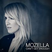 Can't Get Enough by Mozella