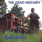 Beelzebubba by The Dead Milkmen