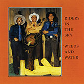 Weeds & Water by Riders In The Sky