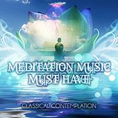 Meditation Music Must Have – Classical Contemplation and Concentration Music for Inner Peace, Deep Breath with Classics by Concentration Academy