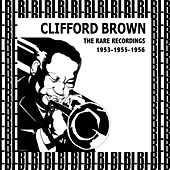 The Rare Recordings, 1953-1955-1956 (Remastered) by Clifford Brown